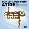 Atide (Deep Y'All & DJ Stan-ley Afrodub Mix)/Stan-ley & Dele Sosimi / Deep London 004