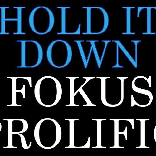 Fokus & Prolific - Hold It Down