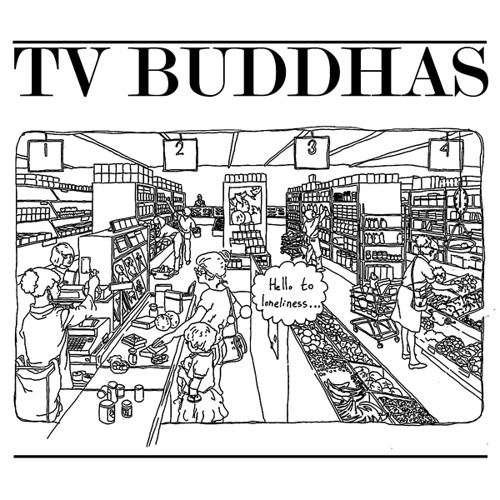 TV BUDDHAS - A1 Hello to Loneliness