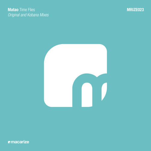 Matao - Time Flies (Kobana Remix) [Macarize]