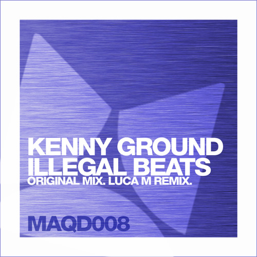 Kenny Ground - Illegal Beats - Luca M Remix [MAQD008]