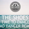 The Shoes - Time to dance (Bad Dancer Remix)