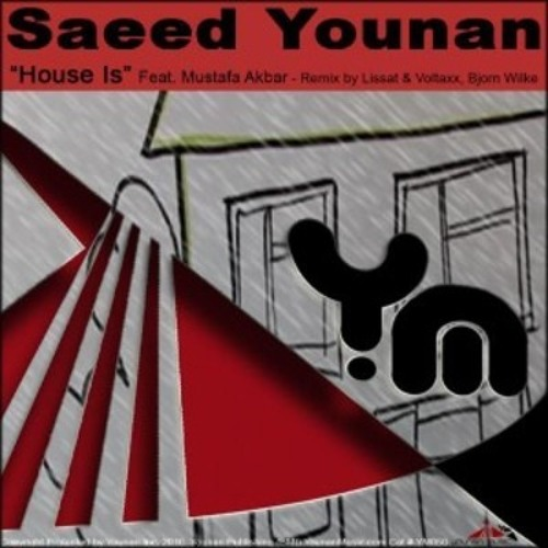 Saeed Younan - House is (Must Be Groove Remix)