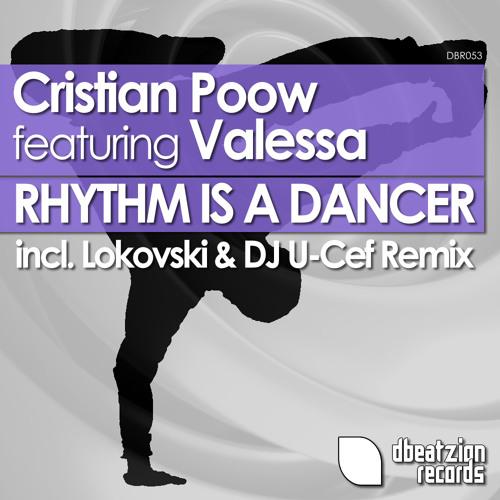 Cristian Poow feat Valessa - Rhythm Is A Dancer (Lokovski & DJ U-Cef Remix) // Out Now at Beatport!