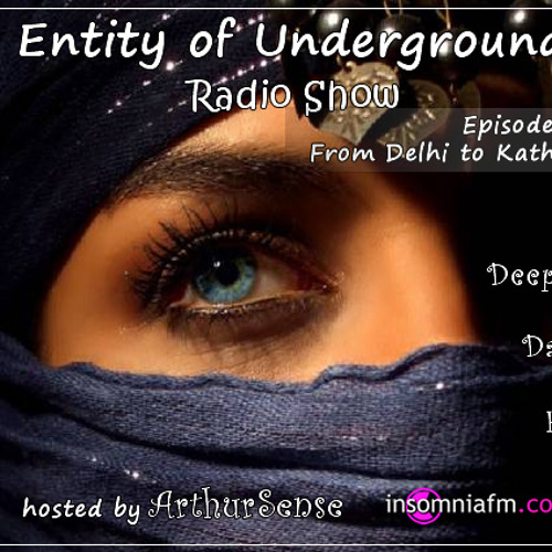 Arthur Sense - Entity of Underground #001: From Delhi to Kathmandu [20.08.2011] on Insomniafm.com