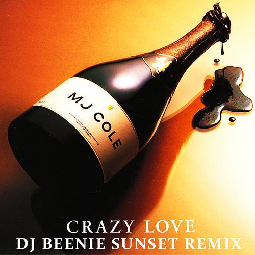 MJ Cole - Crazy Love (Dj Beenie Sunset Remix) Free Download