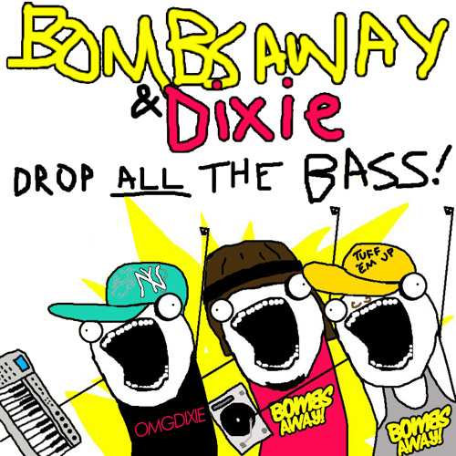 Bombs Away & Dixie - Drop ALL The Bass! (Spring Radio Mix 2011)
