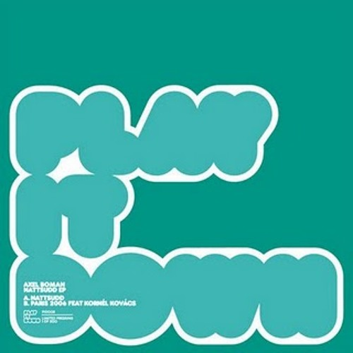 Axel Boman - Paris 2006 feat. Kornel Kovacs - Play It Down 008