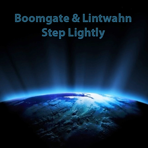 Boomgate & Lintwahn - Step Lightly (Rescued Version)