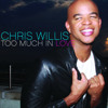 Chris Willis Too Much In Love (Chris Kaeser preview remix)