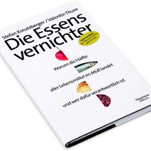Interview mit Stefan Kreutzberger und Valentin Thurn über ihr Buch DIE ESSENSVERNICHTER