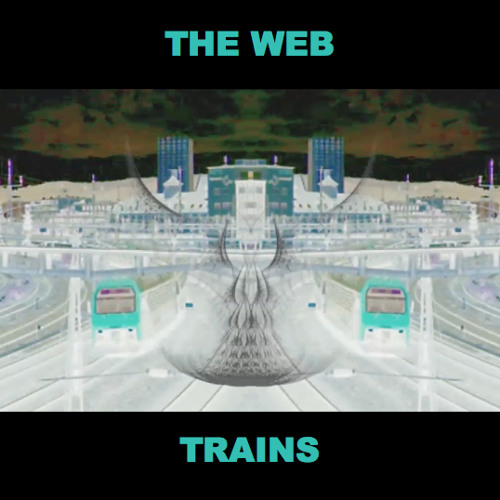 THE WEB - Trains (2011)
