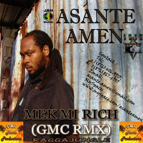 Asante Amen - Mek mi rich (GMC RMX) [Raggajungle] 320kb