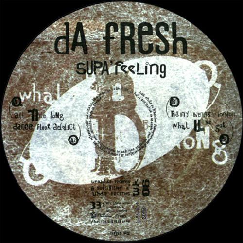 Da Fresh - What U've Got (Weaked Records)