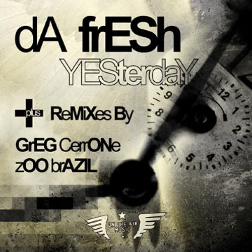 Da Fresh - Yesterday (Zoo Brazil rmx) (On The Air Music / Armada Music)
