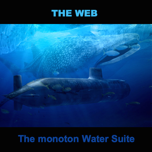 THE WEB - The monoton Water Suite (2010)