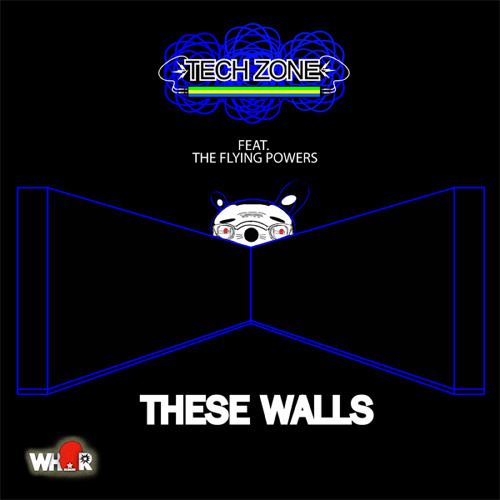 Techzone & The Flying Powers - These Wall (Original Mix)