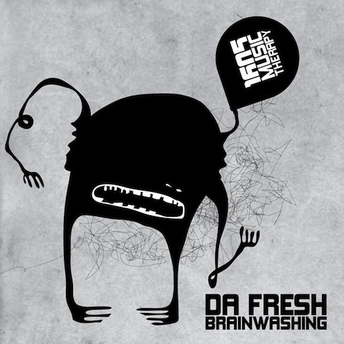 Da Fresh - Brainwashing (Phunk Investigation rmx) (1605 Music Therapy)