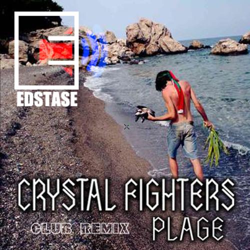 Crystal Fighters - Plage (Edstase club remix)
