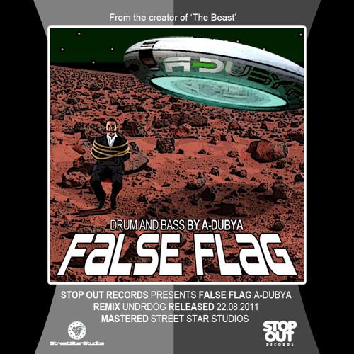 A-Dubya - False Flag (Undrdog Remix)