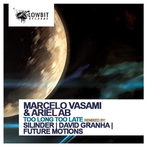 Marcelo Vasami & Ariel AB - Too Long Too Late (Future Motions Remix)