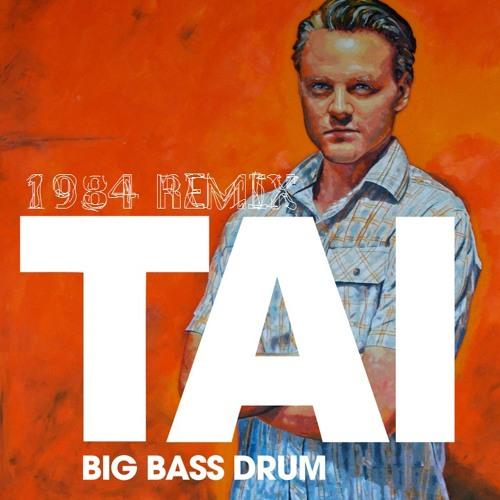 TAI - Big Bass Drum (Jesús Vögel remix)