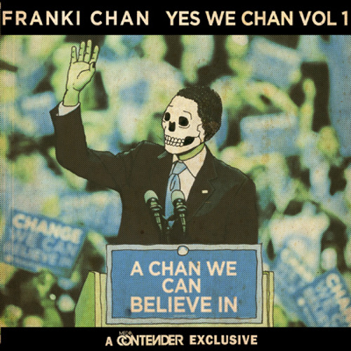 FRANKI CHAN - YES WE CHAN VOL. 1 MIXTAPE - MEDIA CONTENDER EXCLUSIVE