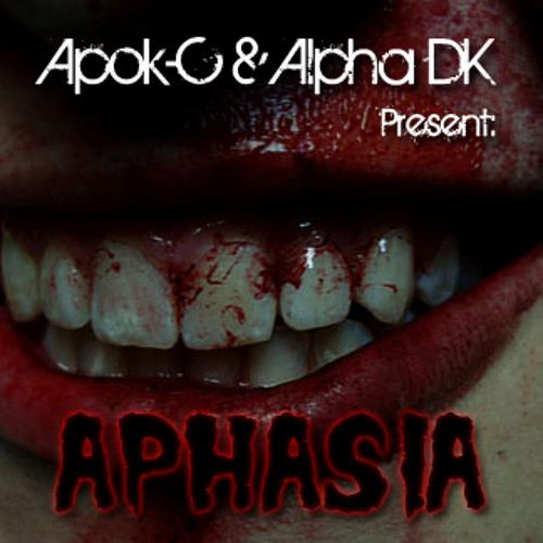 Apok-C & Alpha DK Present: APHASIA (16)