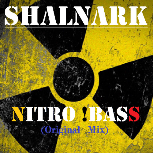 01.Shalnark _-_ Nitro !Bass (Original Mix)