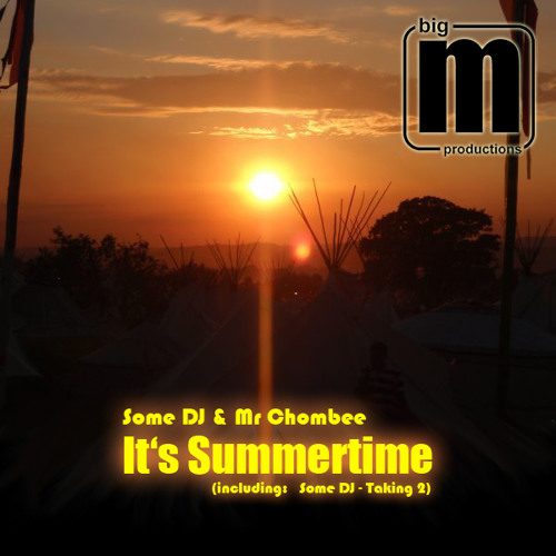It's Summertime - Some DJ & Mr Chombee || Taking 2 - Some DJ - AVAILABLE NOW at Juno Download