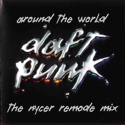 Daft Punk - Around The World (The Nycer Remode Mix)