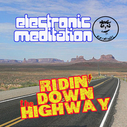 ELECTRONIC MEDITATION Ridin' Down The Highway - original mix *PROMO CUT*