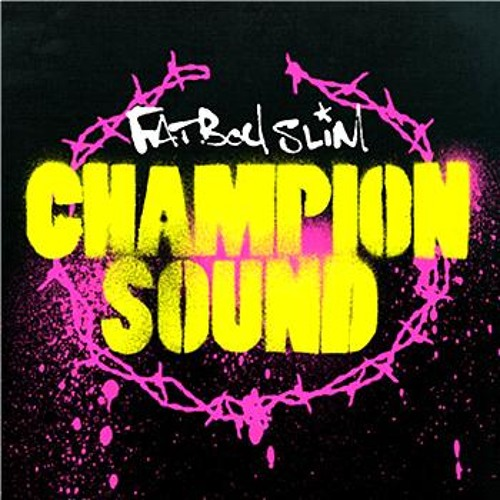 Champion Sound (The Fatboy Slim Remix)