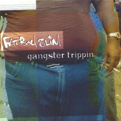 Gangster Trippin'