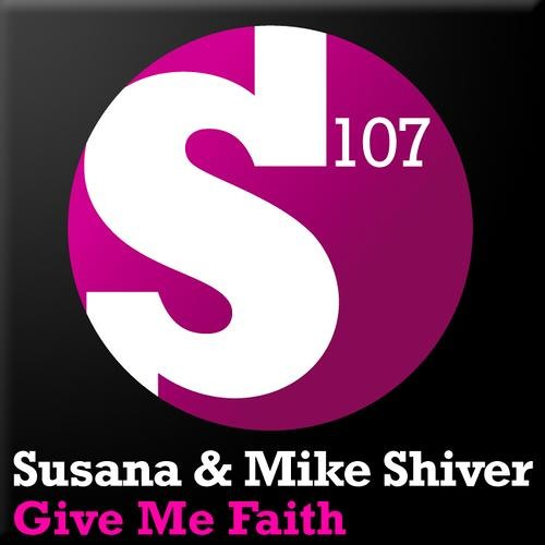Mike Shiver & Susana - Give Me Faith (Vocal Mix)