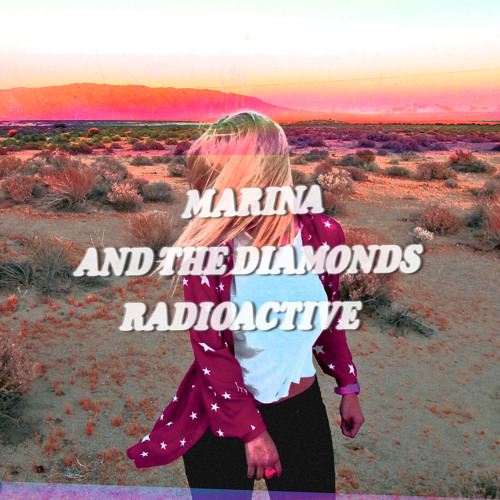 Marina And The Diamonds - Radioactive [How To Dress Well Rework]