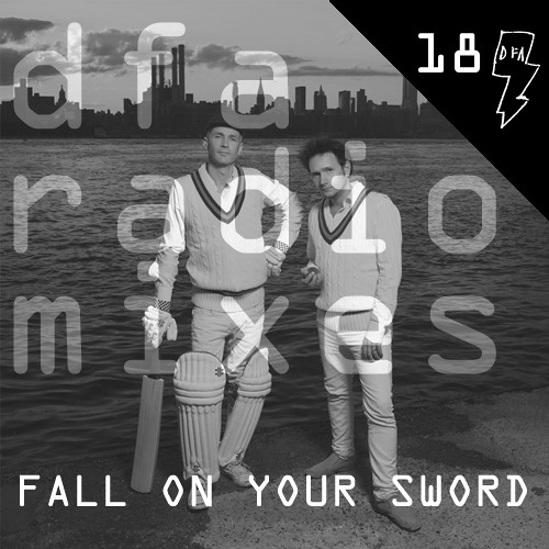 Fall On Your Sword - dfa radiomix #18