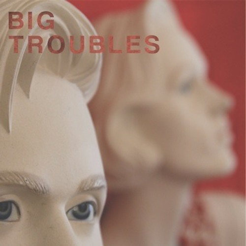 Big Troubles - Sad Girls