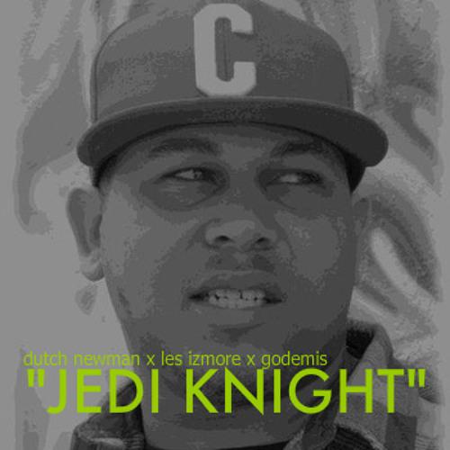 "Dutch Newman ""Jedi Knight"" ft. Les Izmore and Godemis"