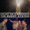 Deejay OM & Breakself-The Buddy System