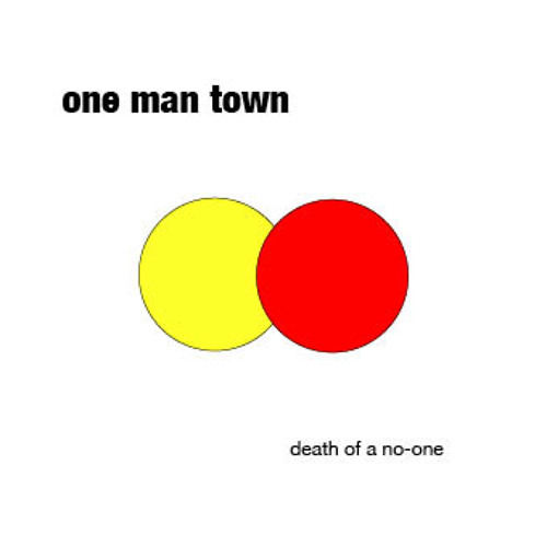 Death of A No-One - One Man Town
