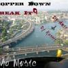 Chopper Down [[Break It]]