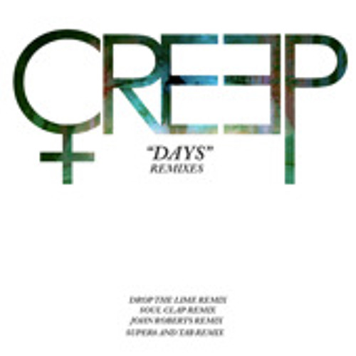 CREEP - Days (Super8 and Tab Remix)