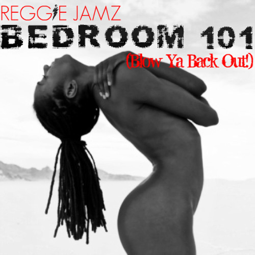 Bedroom 101 (Blow Ya Back Out)