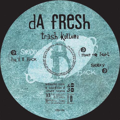 Da Fresh - Make Me Feel (Weaked Records)