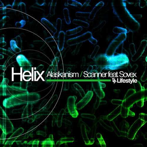 Helix & SoveX - Scanner : Lifestyle Recordings : Out now