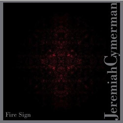 Jeremiah Cymerman - Collapsed Eustachian [Fire Sign 2011]
