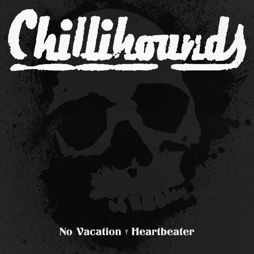 CHILLIHOUNDS No Vacation