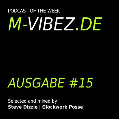 Glockwork Posse - M-Vibez.de Podcast #15