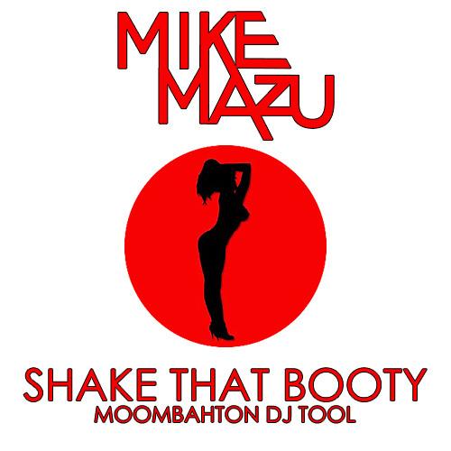 Mike Mazu - Shake That Booty (Moombahton DJ Tool)  * FREE DOWNLOAD*